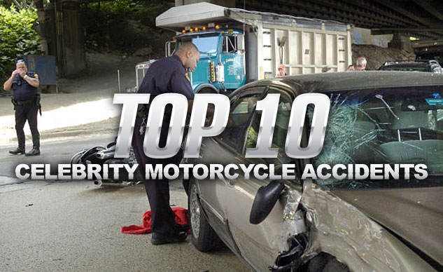 Top 10 Celebrity Motorcycle Accidents