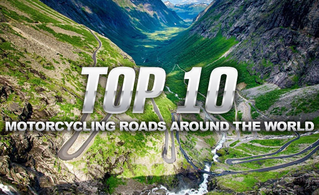 Top 10 Motorcycling Roads Around The World