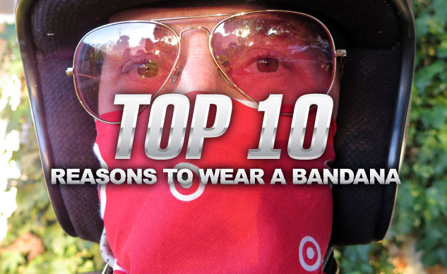 Top Ten Reasons to Wear a Bandana
