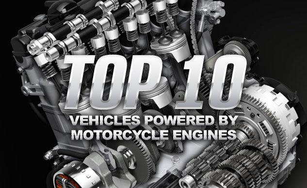 Top 10 Vehicles Powered By Motorcycle Engines