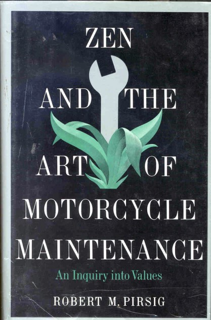 Zen and the Art of Motorcycle Maintenance taught an entire generation how to talk as if they actually knew something about philosophy.