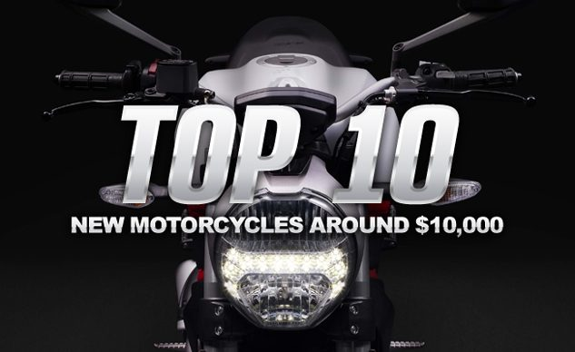 Top 10 New Motorcycles Around $10,000