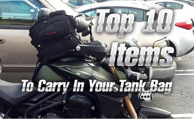 Top 10 Items To Carry In Your Tank Bag