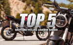 Top Five Motorcycles Under $5000