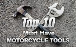 Top 10 Must-Have Motorcycle Tools