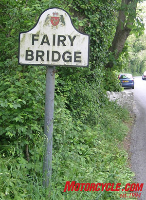 "History and legend are a unique part of the Isle of Man. Racers say, ""Hello, fairies"" for good luck when crossing the Fairy Bridge. The bridge is not on the course, it's on the main road."