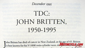 Cameron delves into the accomplishments of John Britten, the New Zealander who built an amazing V-Twin racer full of innovative ideas that is still revered to this day.