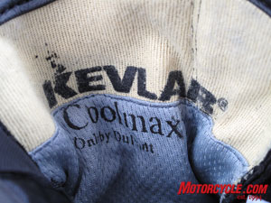 Cool Max keeps you dry, Kevlar helps keep your skin on.